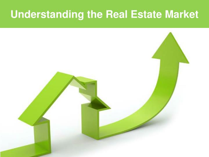 Understanding the Real Estate Market