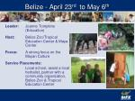 belize april 23 rd to may 6 th