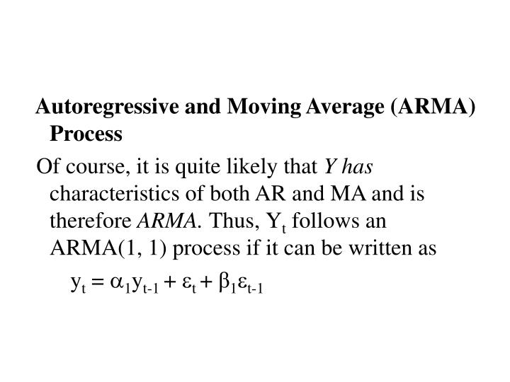 Autoregressive and Moving Average (ARMA) Process