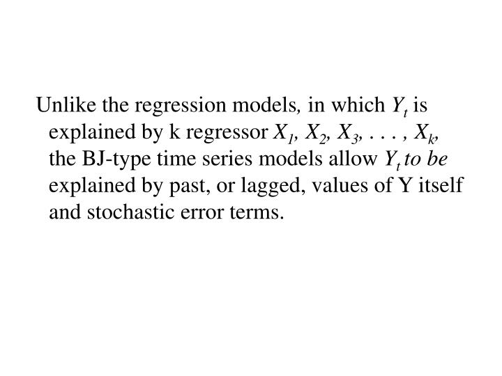 Unlike the regression models