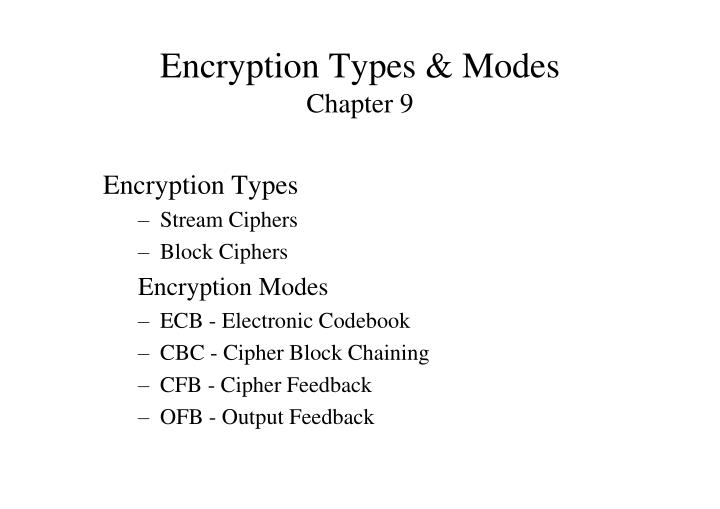 PPT - Encryption Types & Modes Chapter 9 PowerPoint