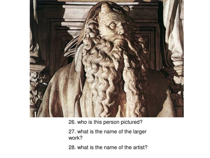 26. who is this person pictured?
