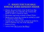 12 heroes tend to be male however women represent wisdom