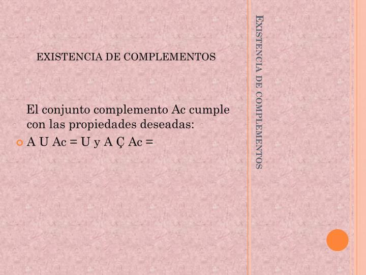 EXISTENCIA DE COMPLEMENTOS