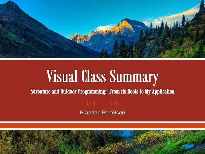 visual class summary adventure and outdoor programming from its roots to my application