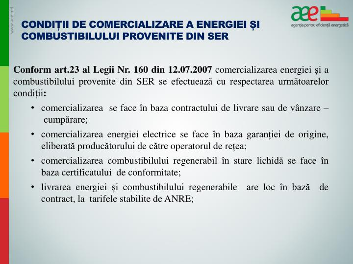 Condiții de comercializare a energiei și combustibilului provenite din SER
