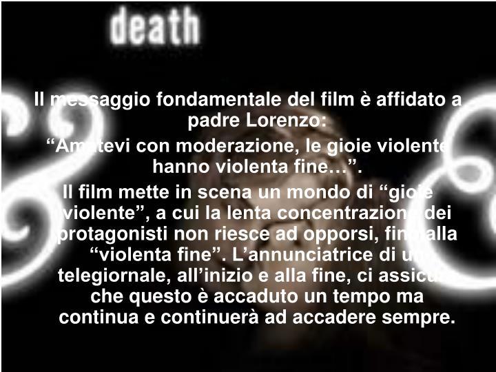 Il messaggio fondamentale del film è affidato a padre Lorenzo: