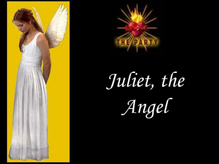 Juliet, the Angel