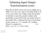 validating input output transformation cont17