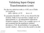validating input output transformation cont18