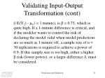 validating input output transformation cont19