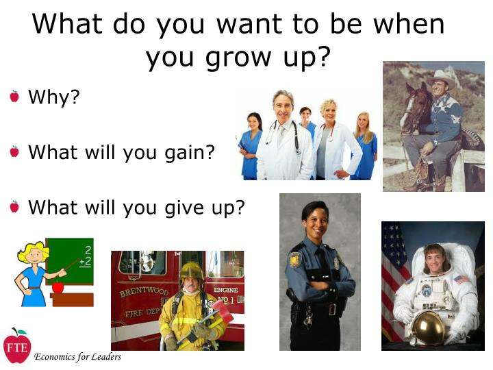"""what will you be when you grow up essay Free essay: the one question you hear all the time as a little kid is """"what do you want to be when you grow up"""" most children give the same three answers."""