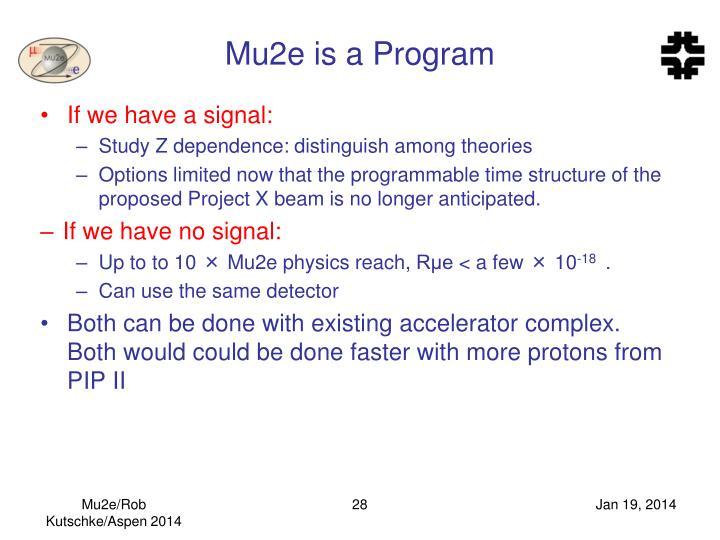 Mu2e is a Program