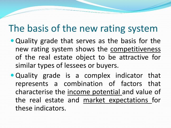T he basis of the new rating system