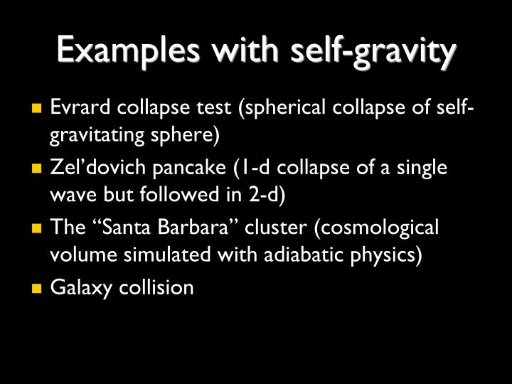 Examples with self-gravity
