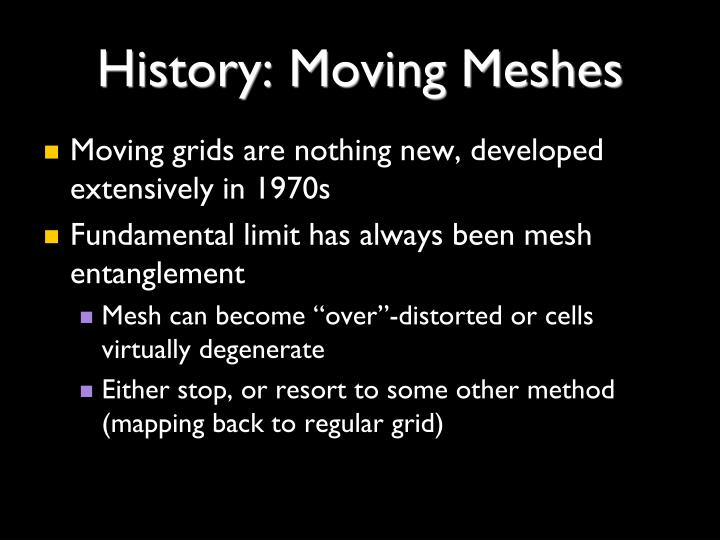 History moving meshes