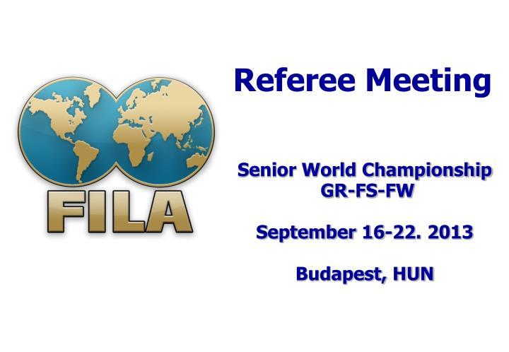 Senior world championship gr fs fw september 16 22 2013 budapest hun