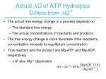 actual g of atp hydrolysis differs from g