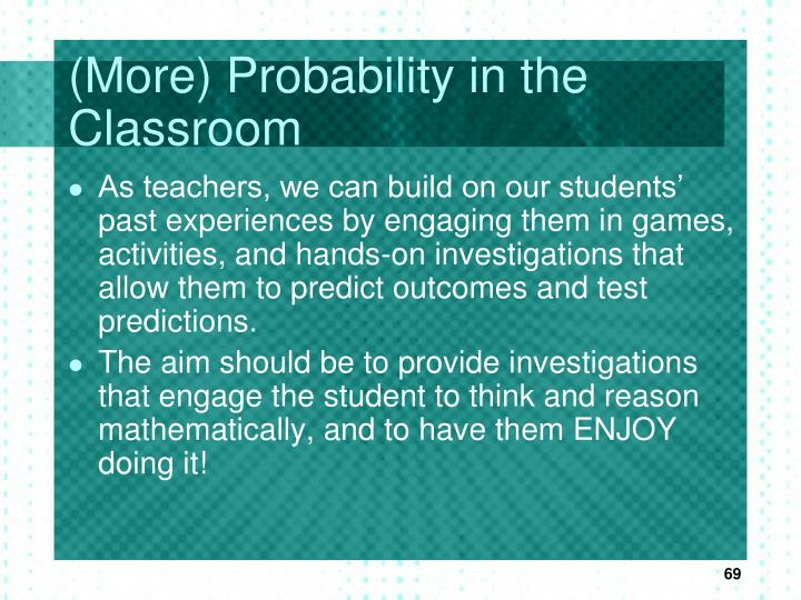 (More) Probability in the Classroom