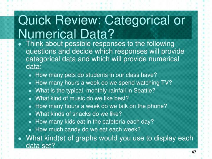 Quick Review: Categorical or Numerical Data?