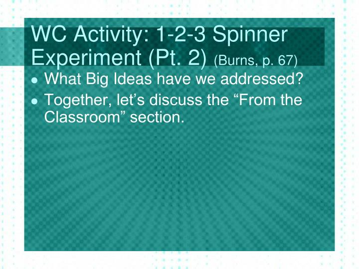 WC Activity: 1-2-3 Spinner Experiment (Pt. 2)