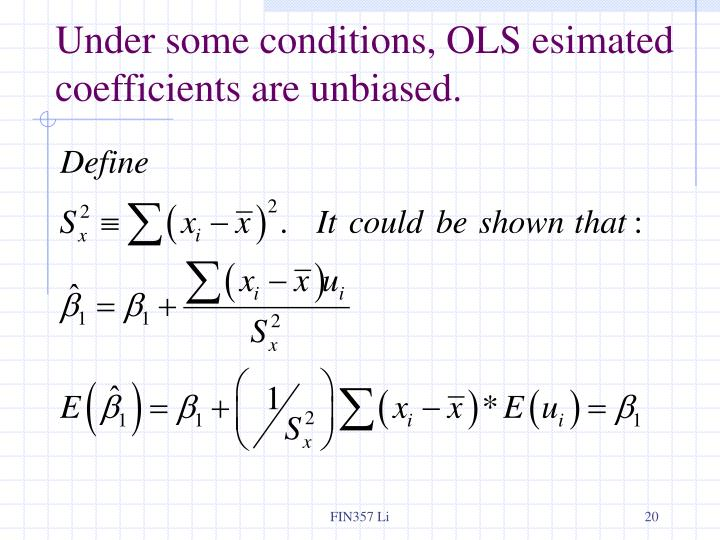 Under some conditions, OLS esimated coefficients are unbiased.
