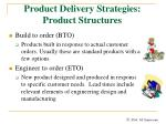 product delivery strategies product structures1