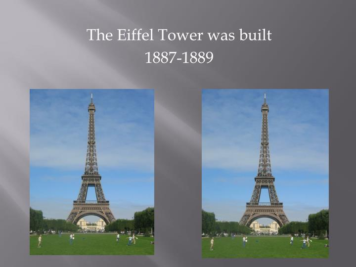The Eiffel Tower was built