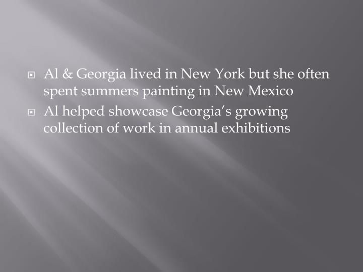 Al & Georgia lived in New York but she often spent summers painting in New Mexico