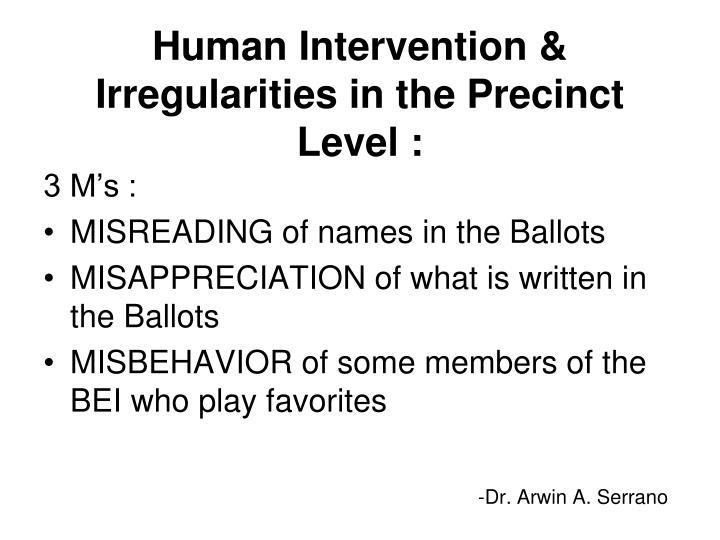 Human Intervention & Irregularities in the Precinct Level :
