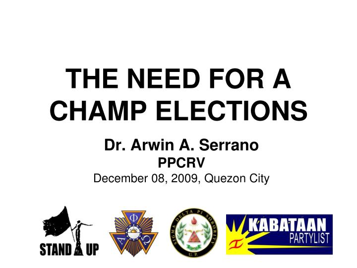 The need for a champ elections