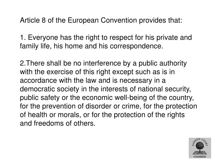 Article 8 of the European Convention provides that: