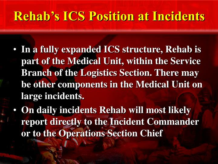 Rehab's ICS Position at Incidents