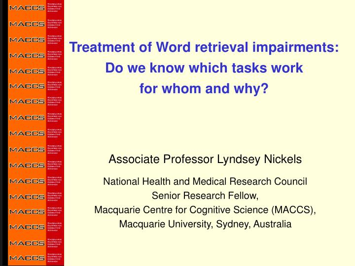 treatment of word retrieval impairments do we know which tasks work for whom and why n.