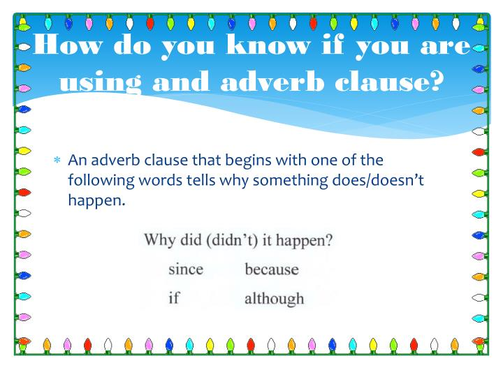 How do you know if you are using and adverb clause?