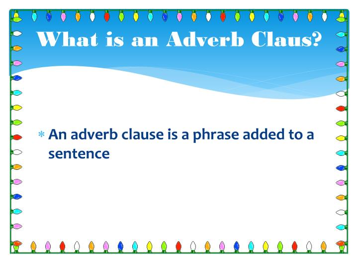 What is an Adverb Claus?