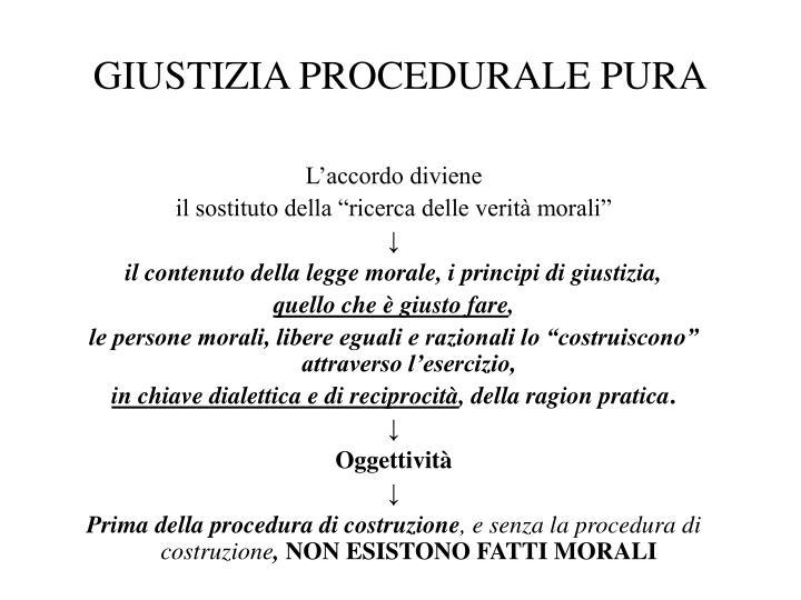GIUSTIZIA PROCEDURALE PURA