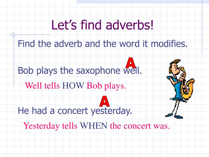 Let's find adverbs!