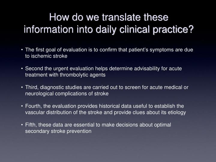 How do we translate these information into daily clinical practice?