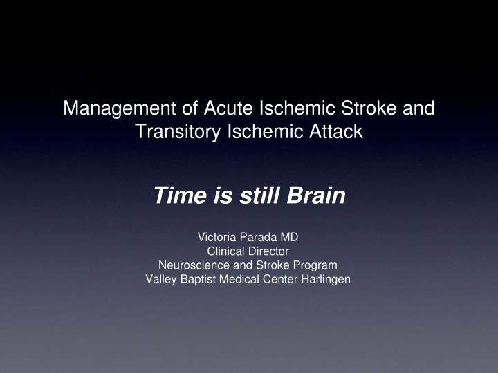 Management of acute ischemic stroke and transitory ischemic attack