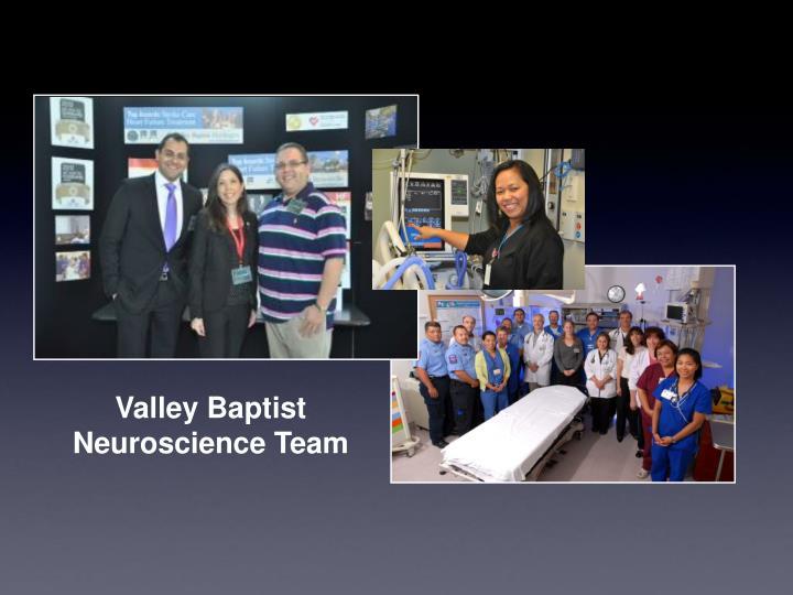 Valley Baptist Neuroscience Team
