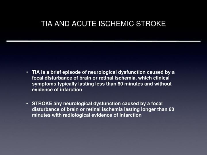TIA AND ACUTE ISCHEMIC STROKE