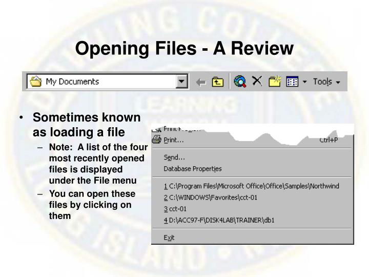 Opening Files - A Review