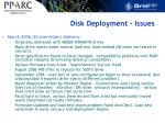 disk deployment issues