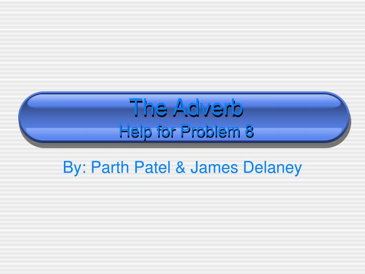 the adverb help for problem 8 n.
