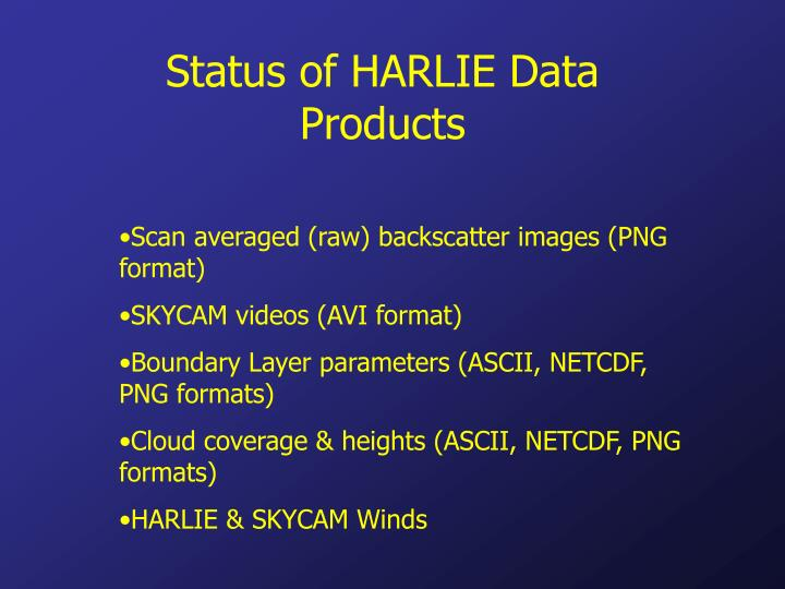 Status of HARLIE Data Products