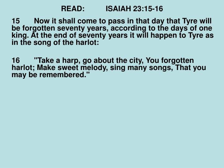 READ:ISAIAH 23:15-16