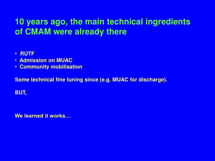 10 years ago the main technical ingredients of cmam were already there
