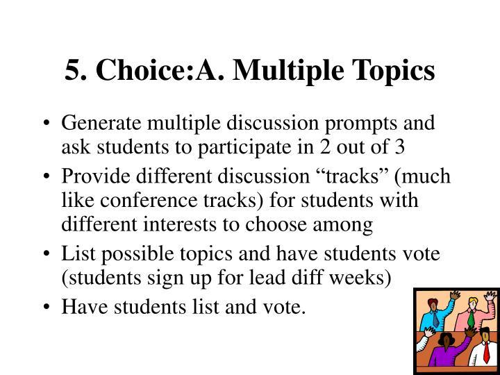 5. Choice:A. Multiple Topics