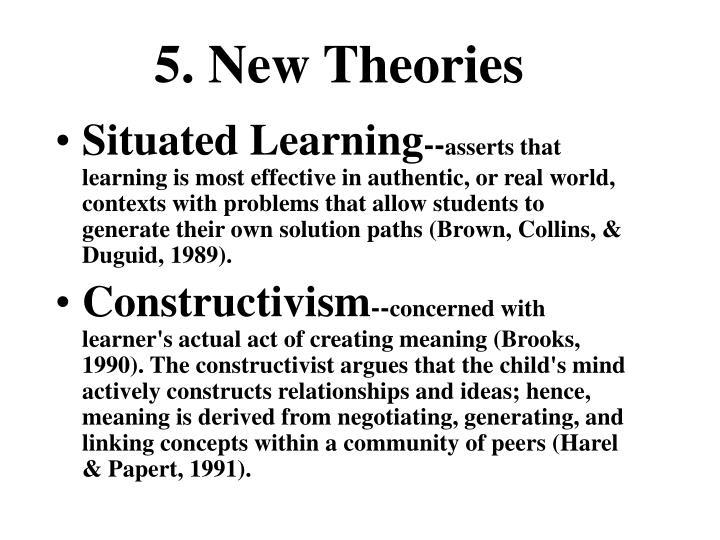 5. New Theories